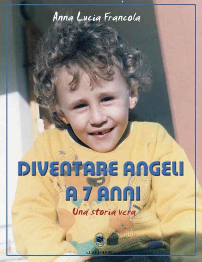 Presentazione libro Anna Lucia Francola Diventare angeli a 7 anni